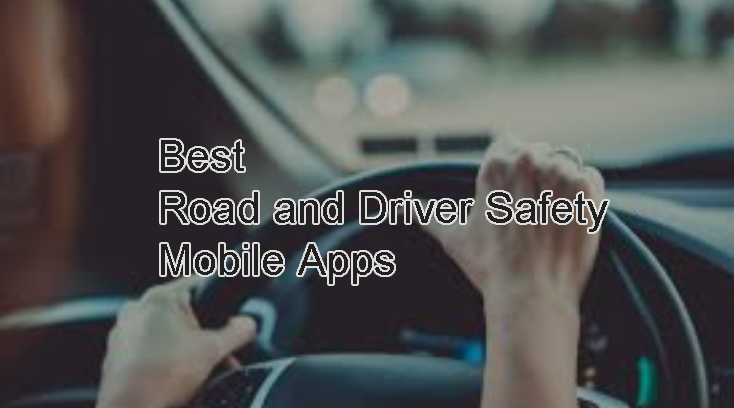 Best Road and Driver Safety Mobile Apps