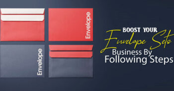 Boost your envelope sets business by following steps