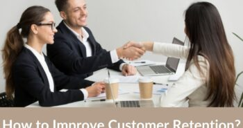 How to Improve Customer Retention?