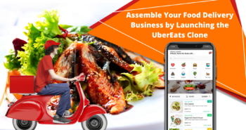 Assemble Your Food Delivery Business by Launching the UberEats Clone