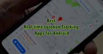 Best Real time Location Tracking Apps for Android