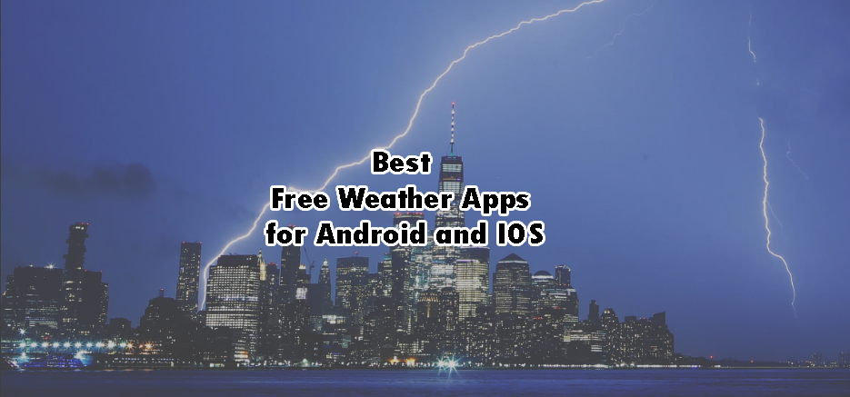 Best Free Weather Apps for Android and IOS