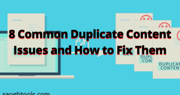 8 Common Duplicate Content Issues and How to Fix Them