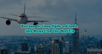 Best apps for cheap flights and hotels