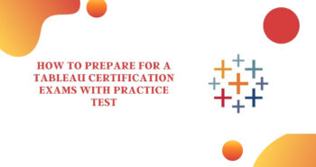 How-to-Prepare-for-a-Tableau-Certification-Exam-with-Practice-Test