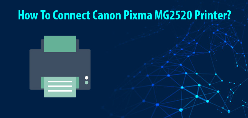 how-to-connect-canon-pixma-mg2520-printer