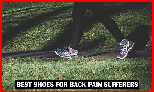 Best Shoes For Back Pain Sufferers