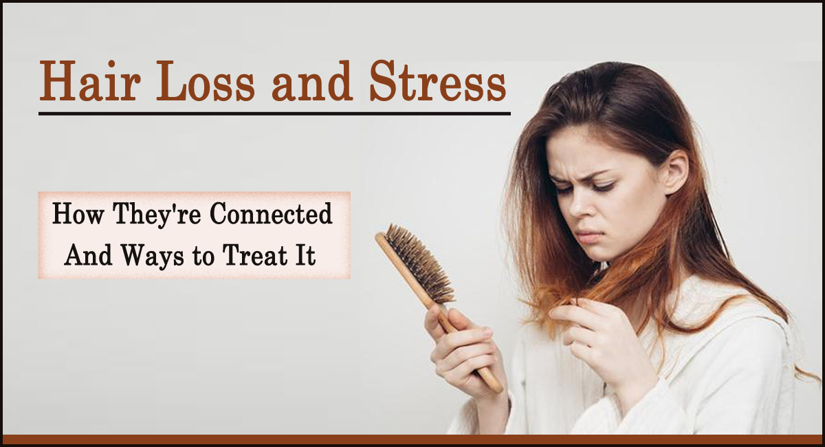 Hair loss due to stress- Hair Loss and Stress: How They're Connected and Ways to Treat It