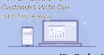 How to Acquire New Customers With Our SEO Tools Agency