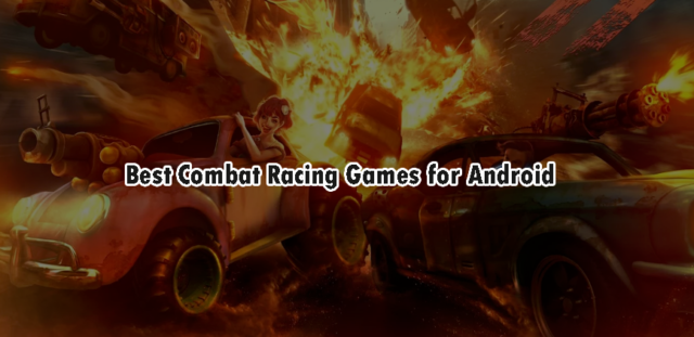 Best Combart Racing Games for Android