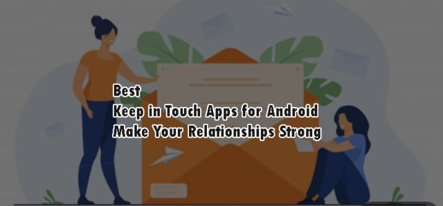 Best Keep in Touch Apps for Android