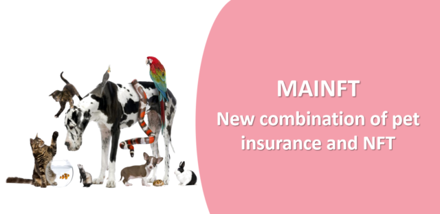 MAINFT New combination of pet insurance and NFT