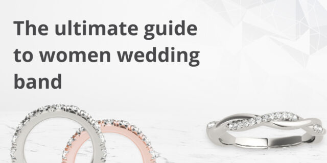 The ultimate guide to women wedding band