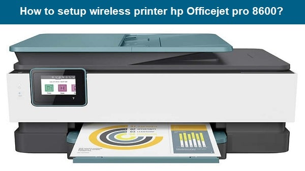 How-to-setup-wireless-printer-hp-Officejet-pro-8600